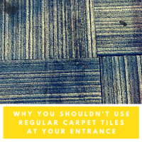Why Carpet Tiles Won't Cut it at The Entrance to Your Building
